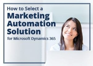 How to select a marketing automation solution for microsoft dynamics 365 ebook