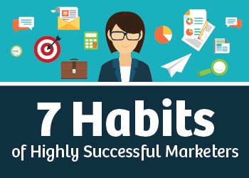 7 Habits of Highly Successful Marketers
