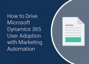 dynamics 365 user adoption with marketing automation image