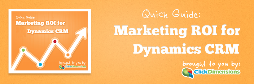Quick Guide: Marketing ROI for Dynamics CRM